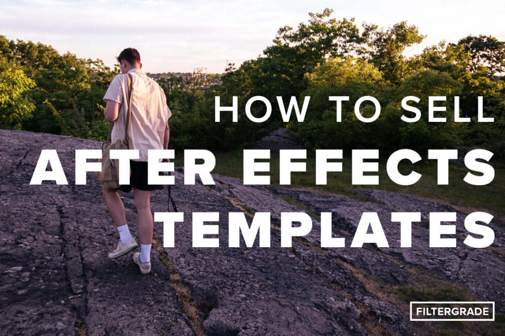 How to Sell After Effects Templates - FilterGrade