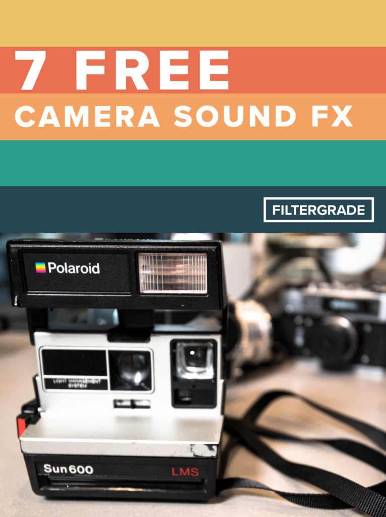 Cover - 7 FREE Film Camera Sound FX Pack - FilterGrade