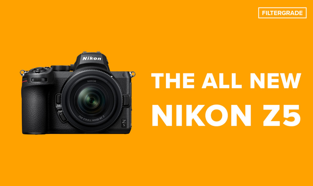 All New Nikon Z5 - FilterGrade