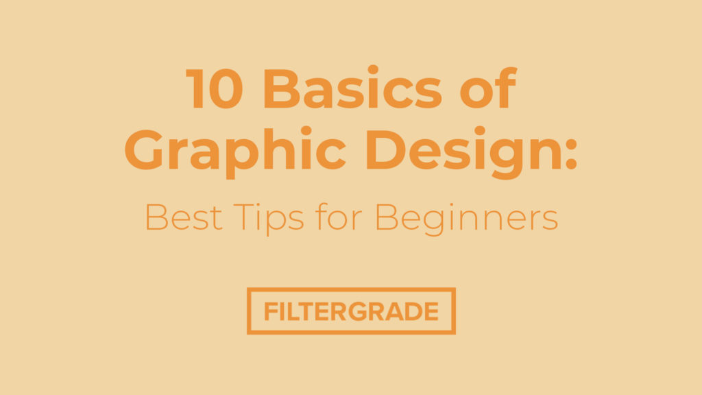10 Basics of Graphic Design: Best Tips for Beginners