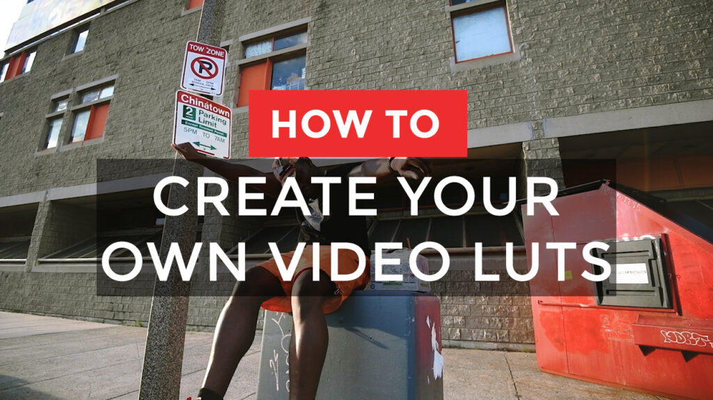 How to Create Your Own Video LUTS - FilterGrade