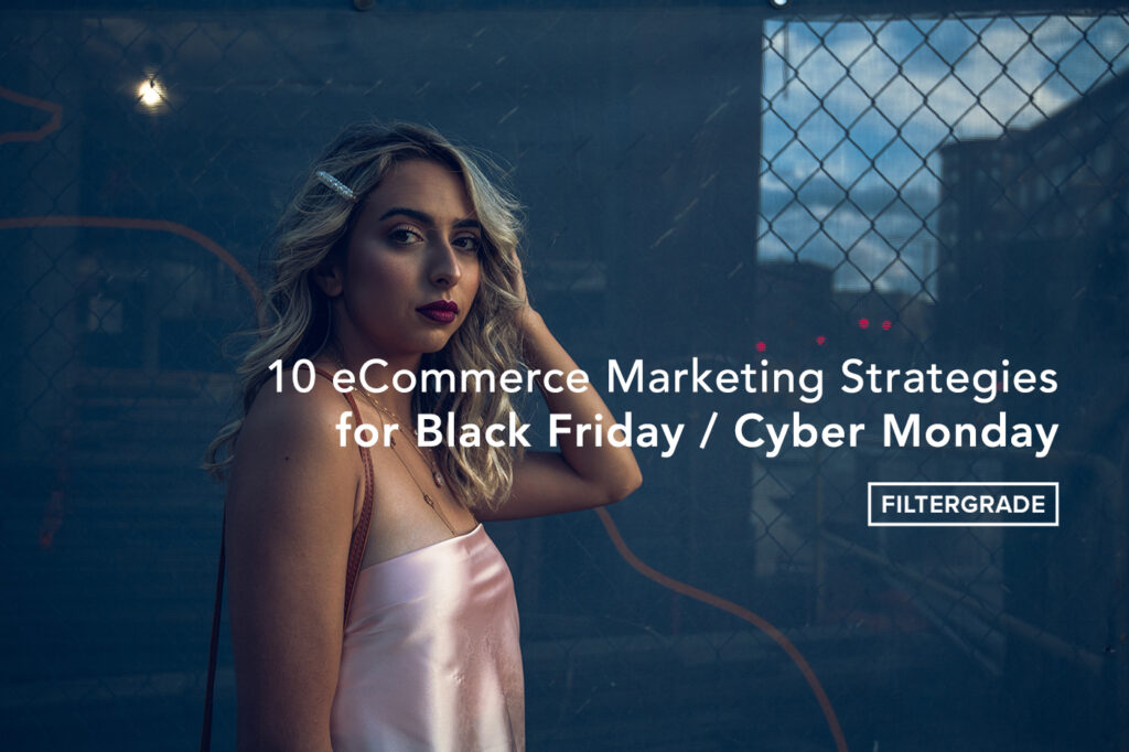 10 ecommerce Marketing Strategies Black Friday Cyber Monday - FilterGrade