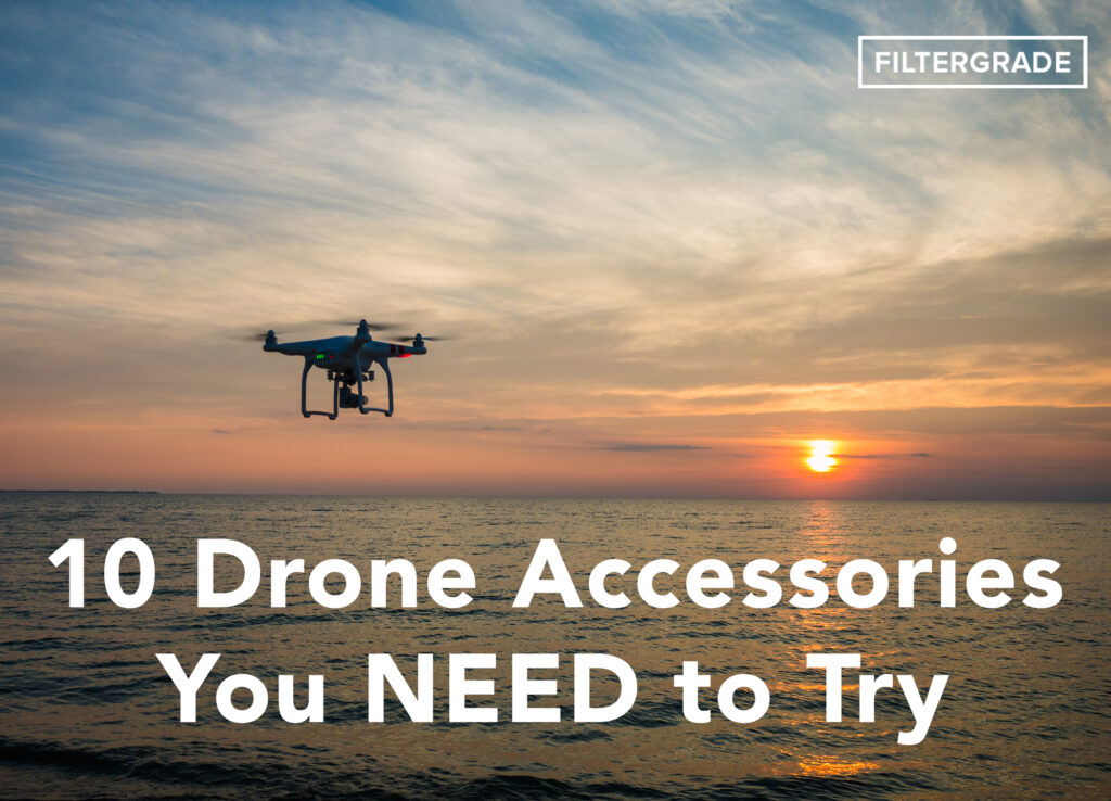 10 Drone Accessories You Need to Try - FilterGrade