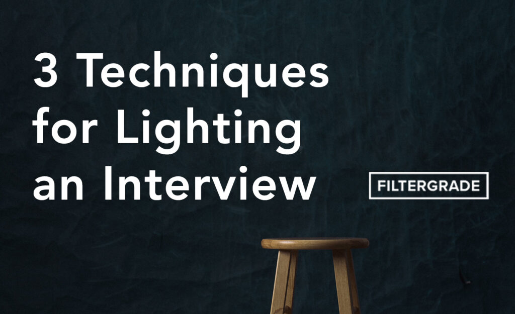 3 Techniques - How to Set Up Lighting for an Interview - FilterGrade