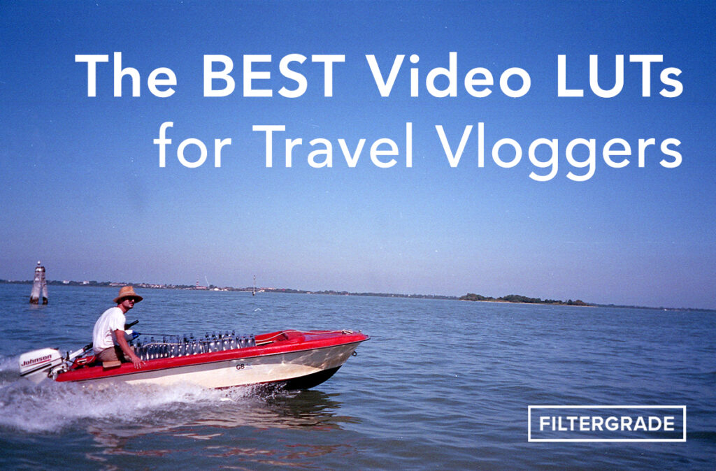 20 of the BEST Video LUTs for Travel Vloggers - FilterGrade