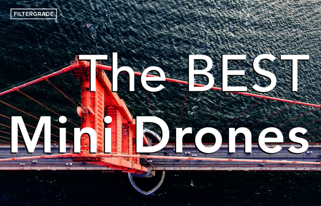 The BEST Mini Drones - FilterGrade