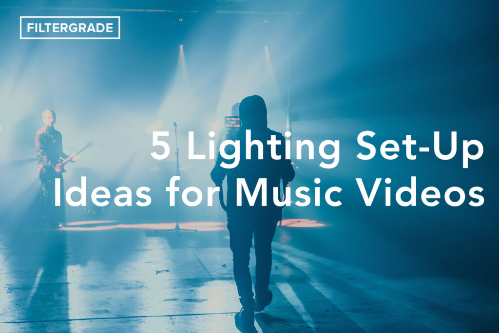 5 Lighting Set Up Ideas for Music Videos - FilterGrade