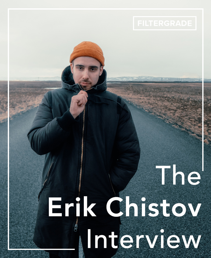 The Erik Chistov Interview - FilterGrade