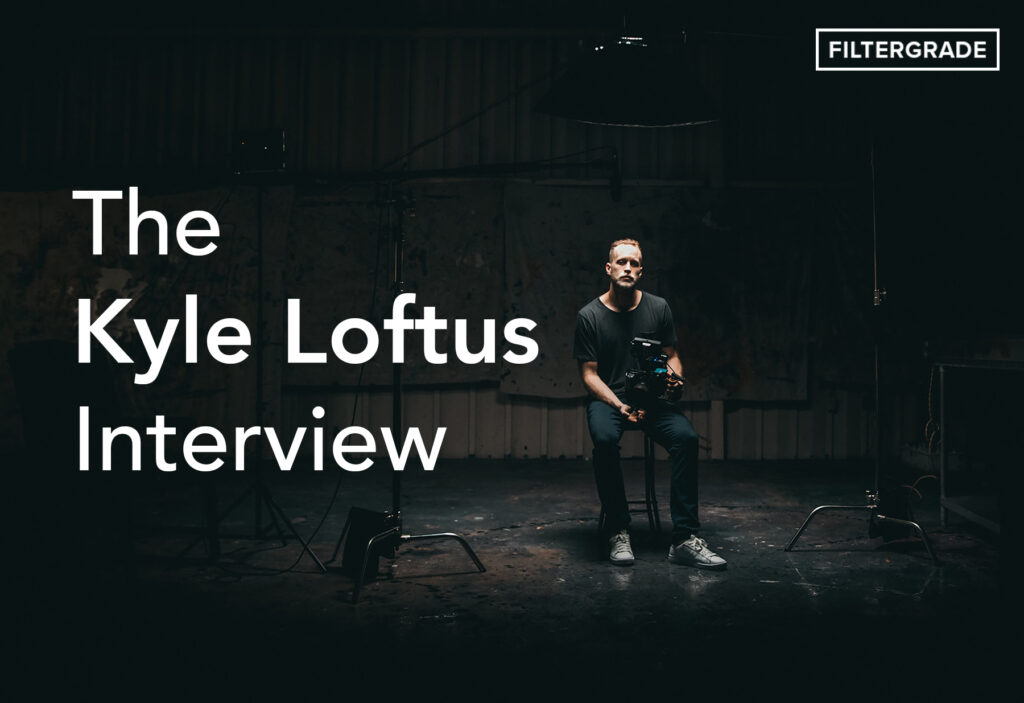 The Kyle Loftus Interview 1 - FilterGrade