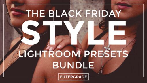 The Black Friday Style Lightroom Presets Bundle - FilterGrade
