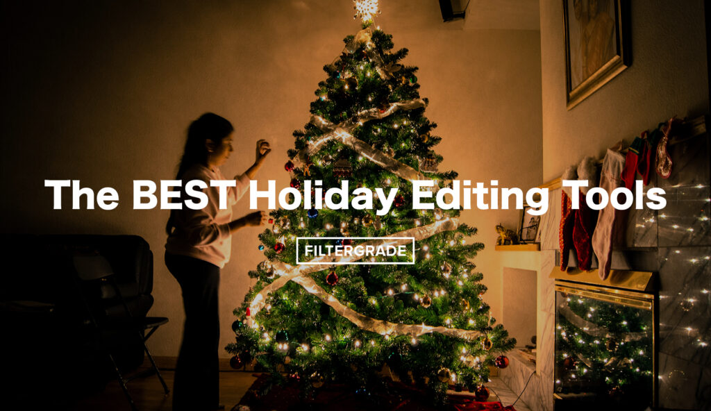 The BEST Editing Tools for the Christmas Holiday - FilterGrade