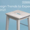 design trends to expect in 2021 - filtergrade