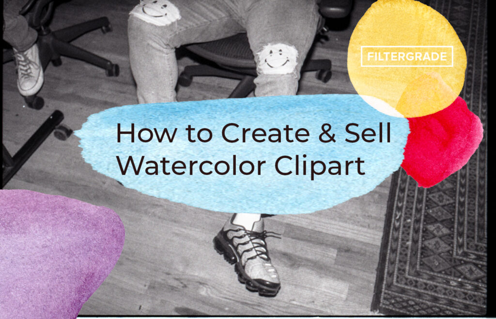How to Create & Sell Watercolor Clipart - FilterGrade