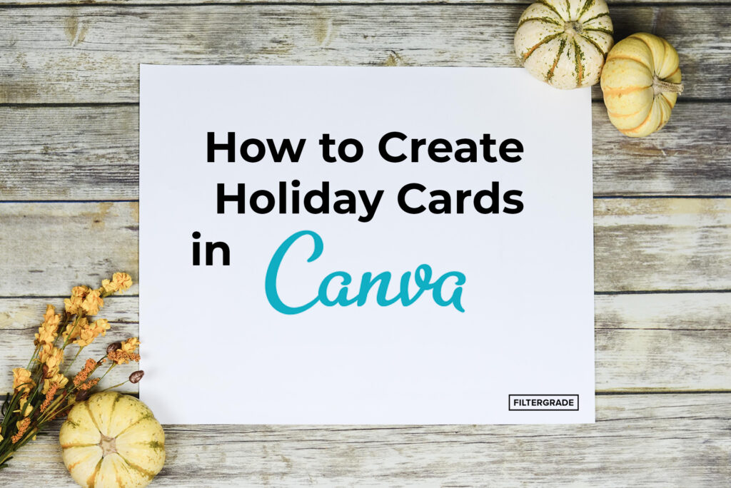 How to Create Holiday Cards in Canva - Filtergrade