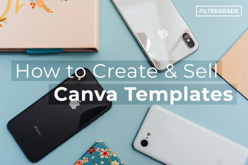 How to Create & Sell Canva Templates - FilterGrade
