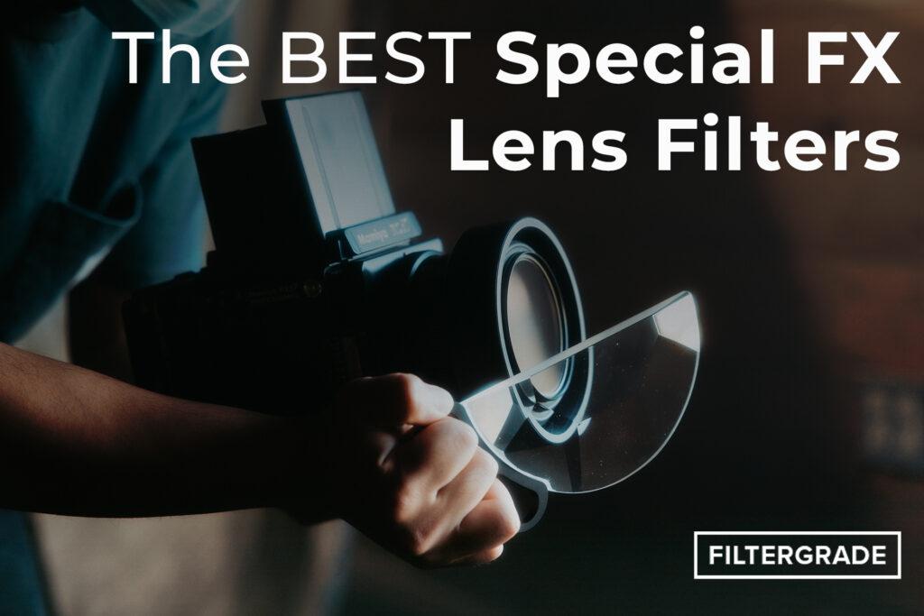 Best Special FX Lens Filters - FilterGrade