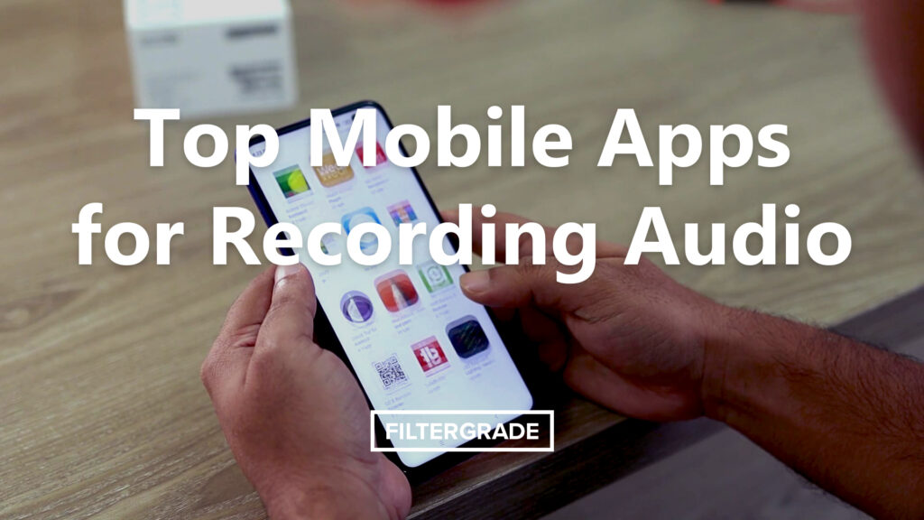 The Best Mobile Apps for Recording Audio with Your Phone