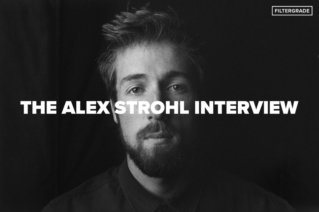 The Alex Strohl Interview - FilterGrade