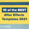 10 of the BEST After Effects Templates 2021 blog - FilterGrade