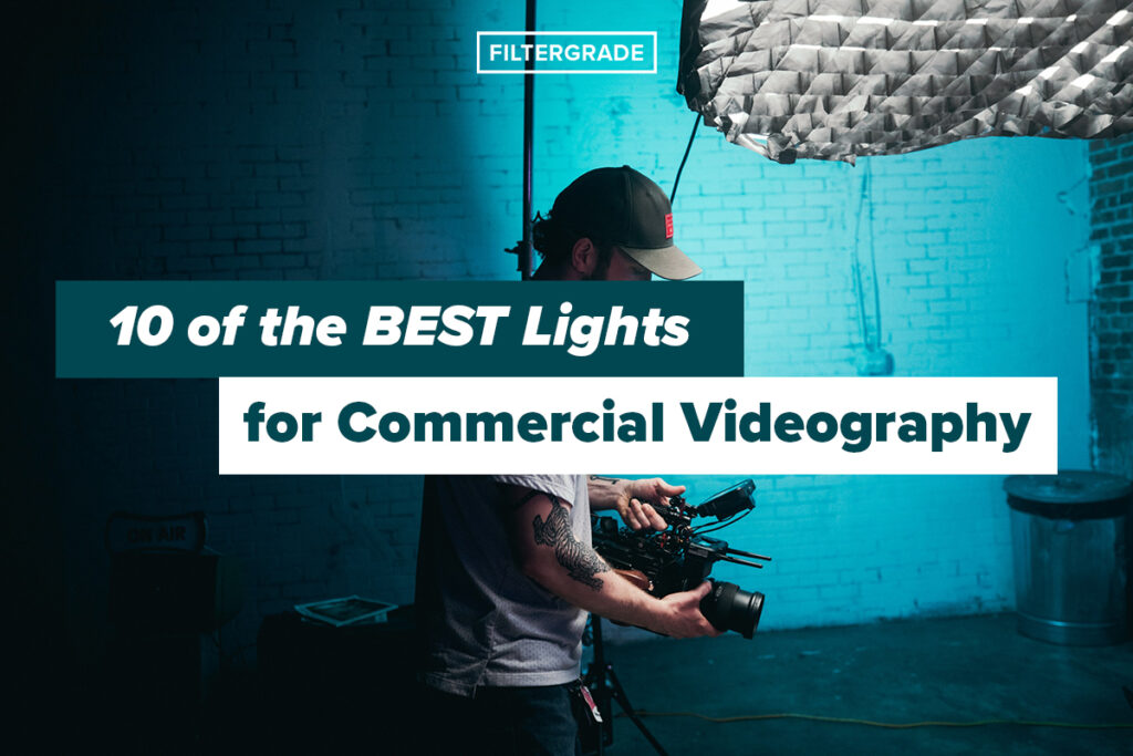 10 of the BEST Lights for Commercial Videography - FilterGrade