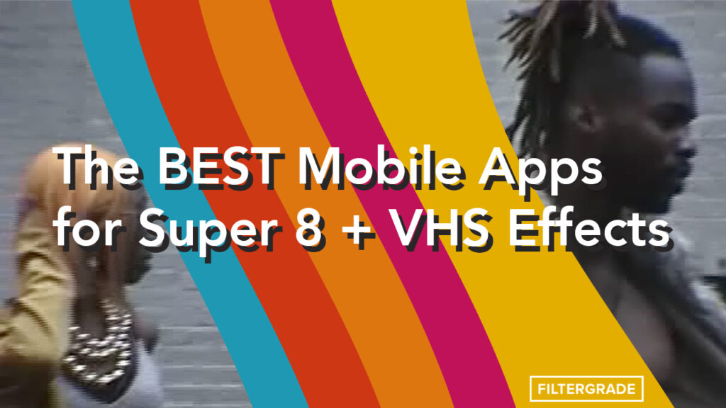 BEST VHS + SUPER 8 Apps - FilterGrade