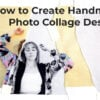 featured How to Create Homemade Photo Collage Designs - FilterGrade