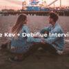 1 Kev + Debliflue Interview - FilterGrade