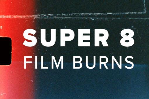 Super 8 Film Burns - FilterGrade