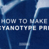 How to Make a Cyanotype Print - Filtergrade