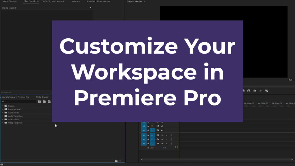 How to Customize Your Workspace in Premiere Pro