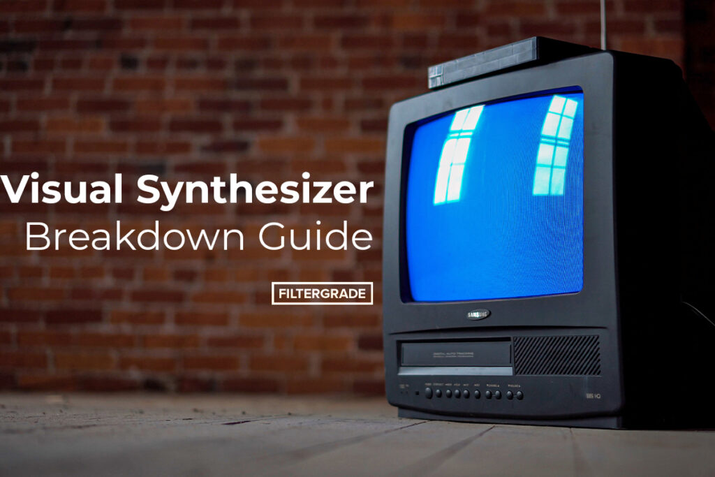 Visual Synthesizer Breakdown Guide - FilterGrade